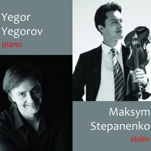 Yegor Yegorov (piano) and Maksym Stepanenko (violin)
